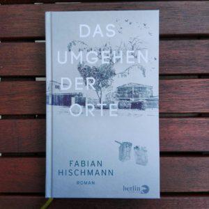 Fabian Hischmann Das Umgehen der Orte