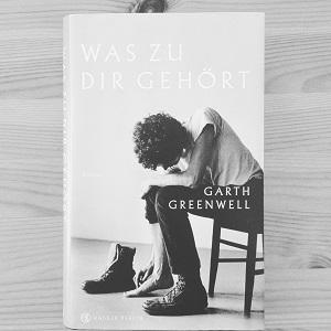 Was zu dir gehört Garth Greenwell