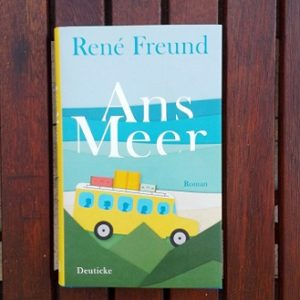 Ans Meer von René Freund