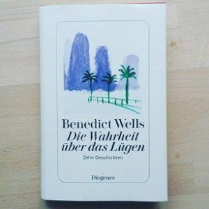 Die Wahrheit über das Lügen von Benedict Wells