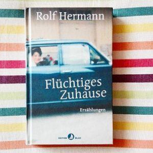 Flüchtiges Zuhause Rolf Hermann