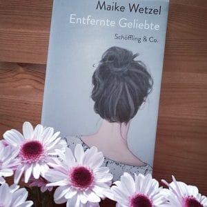Entfernte Geliebte von Maike Wetzel