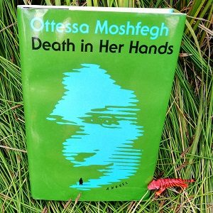 Ottessa Moshfegh Death in Her Hands