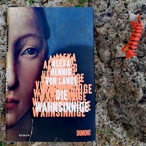 Die Wahnsinnige von Alexa Hennig von Lange