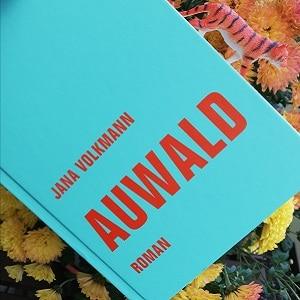 Auwald von Jana Volkmann Rezension