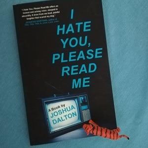 I Hate You, Please Read Me von Joshua Dalton